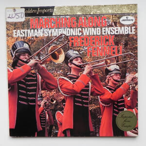Marching Along / Eastman Symphonic Wind Ensemble conducted by F. Fennell  --  LP 33 giri  -  Made in EU