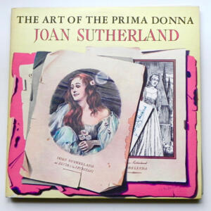 The Art of the Prima Donna / Joan Sutherland / The Orchestra and Chorus  of the Royal Opera House, Covent Garden conducted by F. Molinari-Pradelli --  Doppio LP 33 giri - Made in  UK/USA