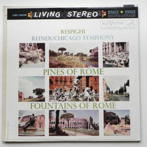 Respighi PINES OF ROME - FOUNTAINS OF ROME / Chicago Symphony  conducted by Reiner  --  LP 33 giri - Made in USA