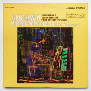 Gershwin CONCERTO IN F - CUBAN OVERTURE - I GOT RHYTHM VARIATIONS / Earl Wild / Boston Pops conducted by Fiedler --  LP 33 giri - Made in USA
