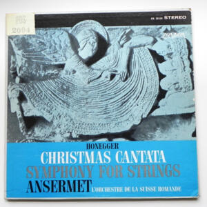 Honegger A CHRISTMAS CANTATA - SYMPHONY FOR STRINGS / L'Orchestre de la Suisse Romande conducted by E. Ansermet  -- LP 33 giri - Made in  UK
