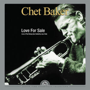 Chet Baker - Love For Sale - Live at The Rising Sun Celebrity Club   --   Doppio LP 33 giri 180 gr. Made in America