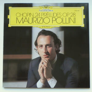 Chopin 24 PRELUDES OP. 28 / Maurizio Pollini, Piano   --  LP 33 giri  -  Made in Germany