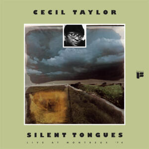 Cecil Taylor - Silent Tongues: Live At Montreux '74   --  LP 33 giri