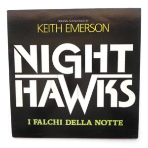 Night Hawks Soundtrack  / Music by Keith Emerson  --  LP 33 giri - Made in Italy