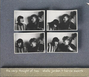 Sheila Jordan + Harvie Swartz - The Very Thought of Two  --  CD Made in USA