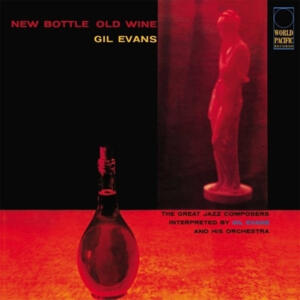 Gil Evans - New Bottle, Old Wine  --  LP 33 giri 180 gr. Made in USA