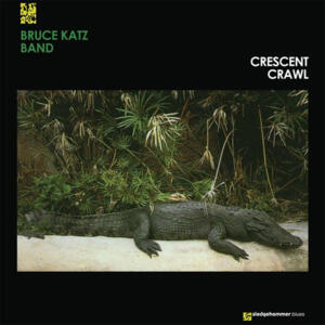 The Bruce Katz Band - Crescent Crawl  --  LP 33 giri 180 gr. Made in USA - Edizione limitata a 500 copie