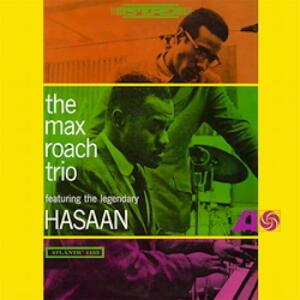 The Max Roach Trio Feat. The Legendary Hasaan  --  LP 33 giri 180 gr. Made in Germany