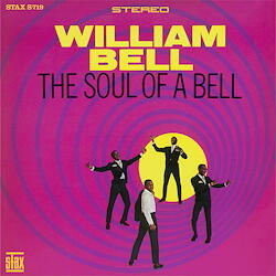 William Bell - The Soul Of A Bell  --  LP 33 giri 180 gr. Made in Germany