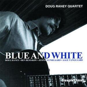 Doug RANEY  - Blue and White  --  LP 33 giri   Made in EU