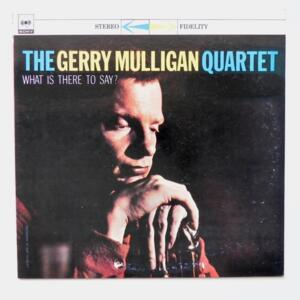 What is there to say?  / The Gerry Mulligan Quartet  --  LP 33 giri  - Made in Japan