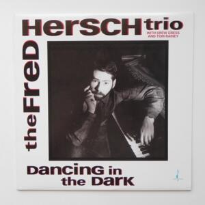 Dancing in the Dark / The Fred Hersch Trio  --   LP 33 giri  180 gr. - Made in USA