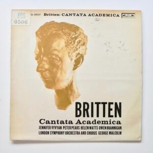Britten CANTATA ACADEMICA / London Symphony Orchestra and Chorus conducted by George Malcolm - LP 33 giri - Made in UK - PROMO