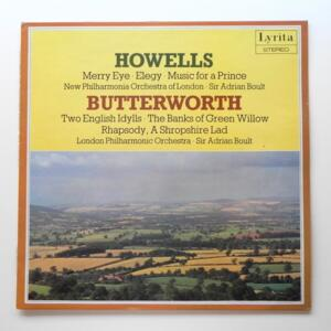 H. Howells MERRY EYE - ELEGY - MUSIC FOR A PRINCE / G. Butterworth TWO ENGLISH IDYLLS - THE BANKS OF GREEN WILLOW - RHAPSODY A SHROPSHIRE LAD  --  LP 33 giri - Made in UK