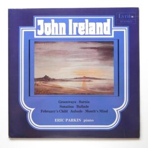 John Ireland PIANO MUSIC VOLUME 3 / Eric Parkin Piano  --  LP 33 giri - Made in UK