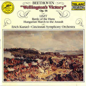 Beethoven - Wellington's Victory Op.91 /  Liszt - Battle of the Huns & Hungarian March to the Assault /  Kunzel and Cincinnati Symphony Orchestra  --  CD USA