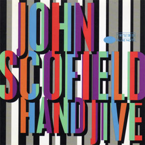 John Scofield - Hand Jive  --  Doppio LP 33 giri 180 gr. Made in USA/EU - Blue Note - SIGILLATO