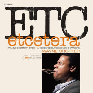 Wayne Shorter - Etcetera  --  LP 33 giri 180 gr. Made in USA - Blue Note Tone Poet Series - SIGILLATO