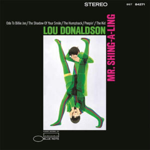 Lou Donaldson - Mr. Shing-A-Ling  --  LP 33 giri 180 gr. Made in USA - Blue Note Tone Poet Series - SIGILLATO