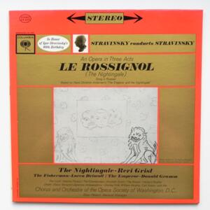 Stravinsky conducts Stravinsky - Le Rossignol (An opera in 3 Acts) / The Opera Society of Washington D.C. dir. Bliss Hebert  --  LP 33 giri - Made in USA  - PROMO COPY - SIX EYES - COLUMBIA KS6327