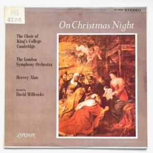 On Christmas Night - The Choir of King's College Cambridge / Hervey Alan - The London Symphony Orchestra  dir. D. Willcocks  --  LP 33 giri  - Made in USA/UK - LONDON OS 25735