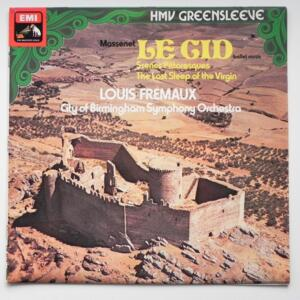 Massenet LE CID - SCENES PITTORESQUES - THE LAST SLEEP OF THE VIRGIN  / City of Birmingham Symphony Orchestra dir. Louis Frémaux  --  LP 33 giri - Made in UK - EMI  ESD 7040