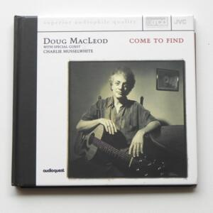 Come to Find / Doug MacLeod  --  XRCD - Made in USA - JVCXR-0023-2 - Audioquest