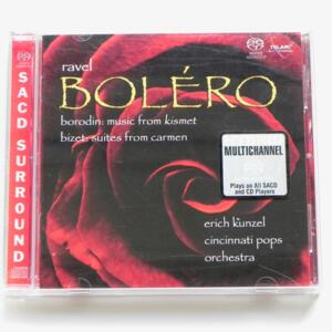 Ravel BOLERO - Borodin MUSIC FROM KISMET - Bizet SUITES FROM CARMEN / Cincinnati Pops Orchestra - E. Kunzel, director  -- HYBRID SACD - Made in USA - SACD-60703