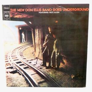 The New Don Ellis Band Goes Underground - Featuring Patti Allen / Don Ellis Band  --  LP 33 giri - Made in Italy - CBS S 63680