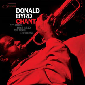 Donald Byrd - Chant  -- LP 33 giri 180 gr. Made in USA - SIGILLATO - Blue Note serie Tone Poet