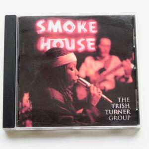 Smoke House  / The Trish Turner Group  --  CD - Made in USA by CARDAS - CD APERTO