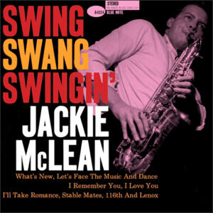 Jackie McLean - Swing, Swang, Swingin'  --  Numbered Limited Edition 180g 45rpm 2LP Made in USA - Music Matters 4024-45 - SEALED