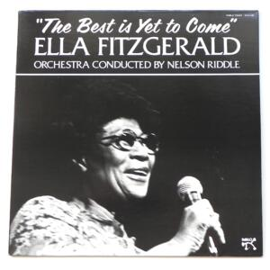 The Best is Yet to Come  / Ella Fitzgerald / Orchestra conducted by Nelson Riddle  --  LP 33 giri - Made in USA - PABLO - 2312-138 - LP APERTO