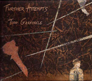 Further Attempts / Todd Garfinkle    --  CD Made in USA - MA Recordings - M006A - SEALED