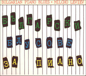Bulgarian Piano Blues / Milcho Leviev  --  CD Made in USA - MA Recordings - M012A - SEALED
