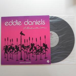 To Bird with Love / Eddie Daniels  -- LP 33 giri - Made in USA - GRP RECORDS  - LP APERTO
