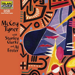 McCoy Tyner With Stanley Clarke And Al Foster   --  CD Made in USA by Telarc - SEALED