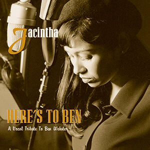 Here's to Ben, A Vocal tribute to Ben Webster / Jacintha  --  Doppio LP a 45 giri su vinile 180 grammi Made in USA