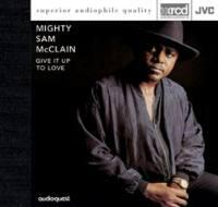 Give It Up To Love / Mighty Sam McClain  --  XRCD