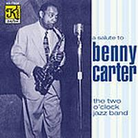 A Salute to Benny Carter / The Two O'Clock Jazz Band
