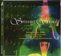 Sweeeeet Sounds! / Teresa Parez, Cello  - All Star Percussion Ensemble  - John Withney Trio Arranged and conducted by Harold Far