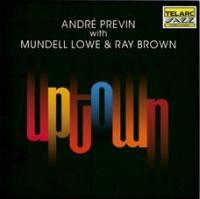 Uptown / Andrè Previn With Mundell Lowe & Ray Brown  --  CD