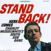 Stand Back / Musselwhite C.
