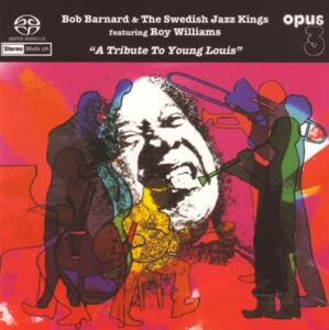 A Tribute To Young Louis / Bob Bernard & The Swedish Jazz Kings