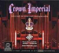 Crown Imperial - Festive music for organ,winds,brass & percussion / Jerry Junkin & Dallas Wind Symphony