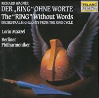 "The ""Ring"" Without Words - Richard Wagner / Lorin Maazel & Berliner Philarmoniker  --  CD"