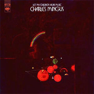 Let My Children Hear Music / Charles Mingus  --  Doppio LP 45 giri su vinilio 180 gr. Made in USA