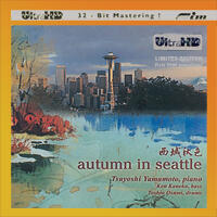 Autumn In Seattle - Yamamoto Trio  --  ULTRA HD CD - Silver logo - First 2000 pressing - Out of print - Last copies!