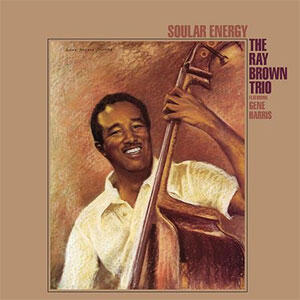 SOULAR ENERGY / THE RAY BROWN TRIO   --  Doppio  LP a 45 giri su vinili 200 grammi - Made in USA